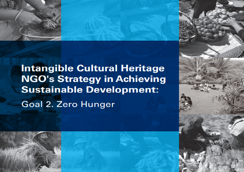 Newly Published Intangible Cultural Heritage NGO's Strategy in Achieving Sustainable Development: Goal 2. Zero Hunger