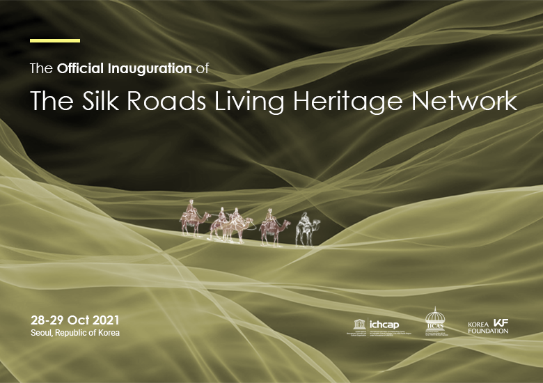 Silk Roads Living Heritage Network Launching Ceremony, Living Heritage Forum and Coordinating Bureau Meeting to be held 28 and 29 October